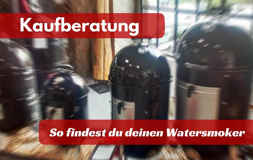 Water Smoker Kaufberatung