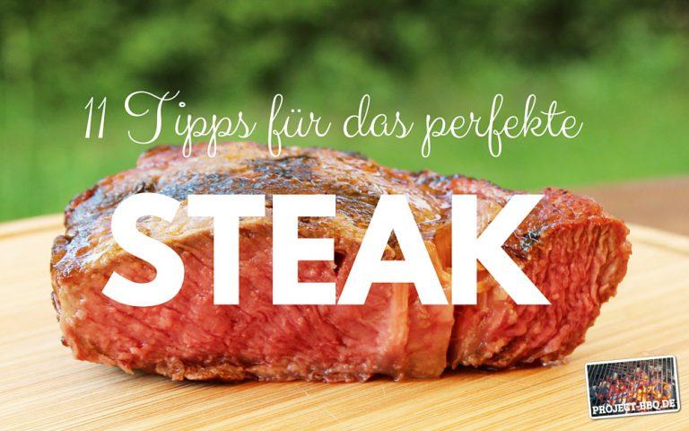 11 Tipps für das perfekte Steak