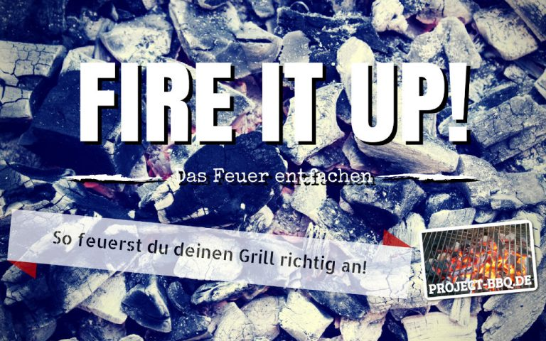 Das Feuer entfachen – Den Grill anzünden