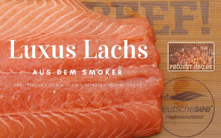 Luxus Lachs aus dem Smoker