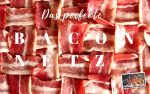 Das perfekte Bacon-Netz